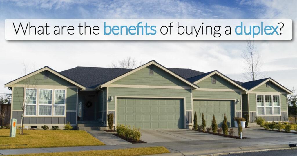 duplex benefits